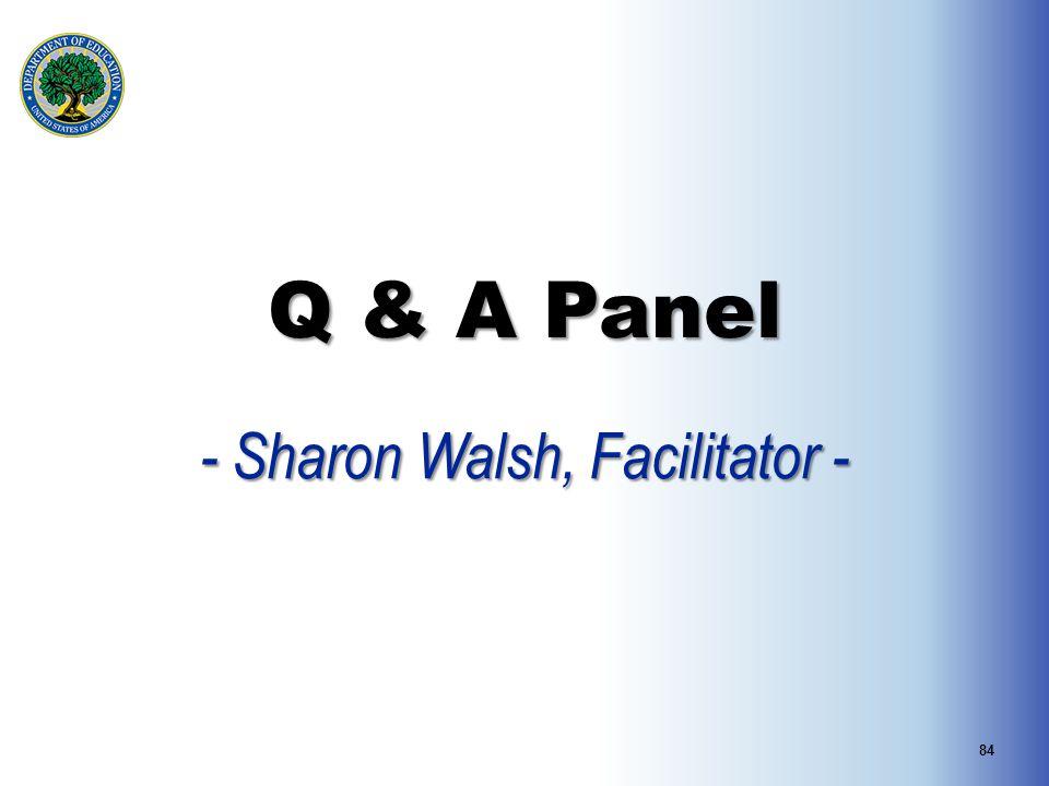 Q & A Panel - Sharon Walsh, Facilitator - 84
