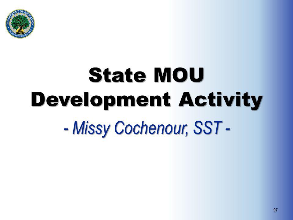 State MOU Development Activity - Missy Cochenour, SST - 97