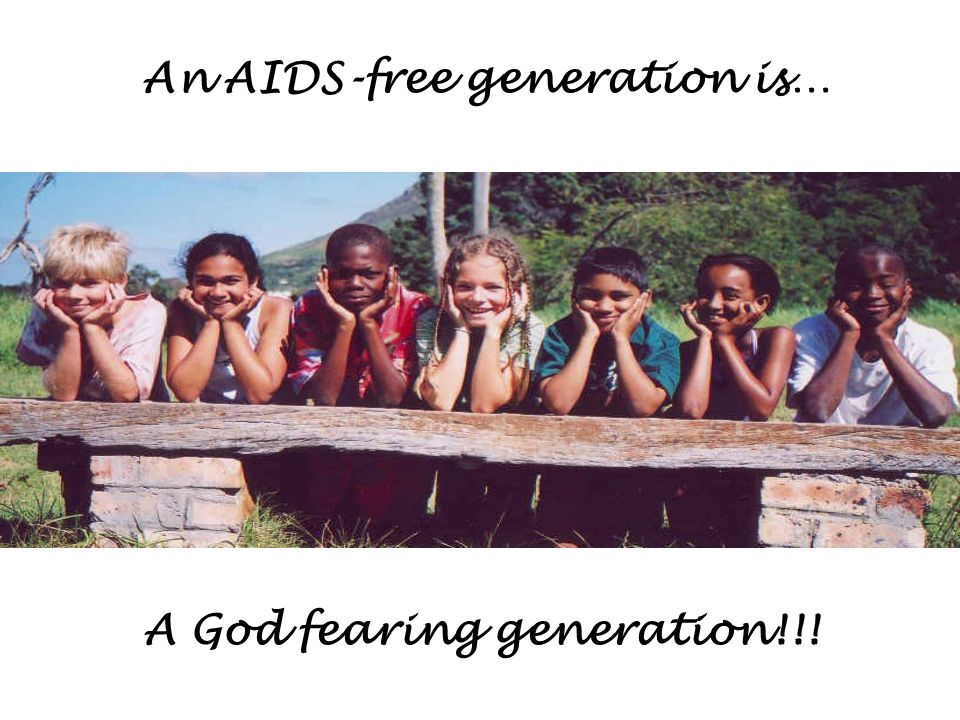 An AIDS-free generation is… A God fearing generation!!!