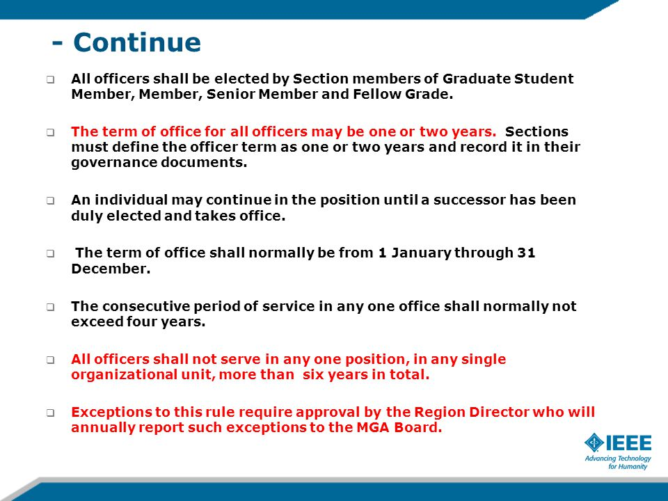 - Continue  All officers shall be elected by Section members of Graduate Student Member, Member, Senior Member and Fellow Grade.