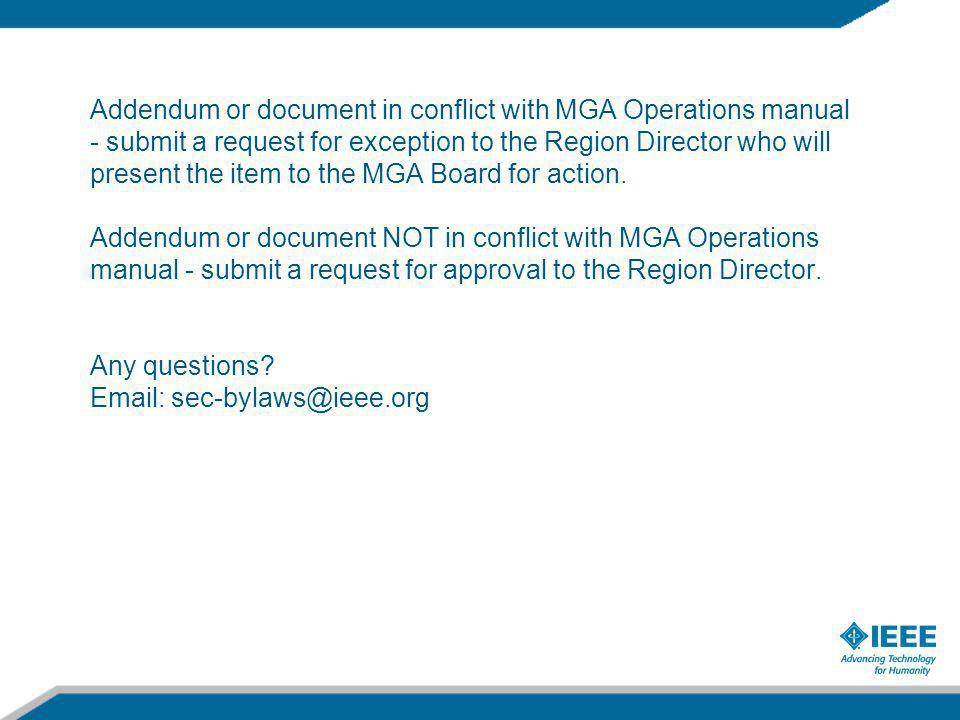 Addendum or document in conflict with MGA Operations manual - submit a request for exception to the Region Director who will present the item to the MGA Board for action.