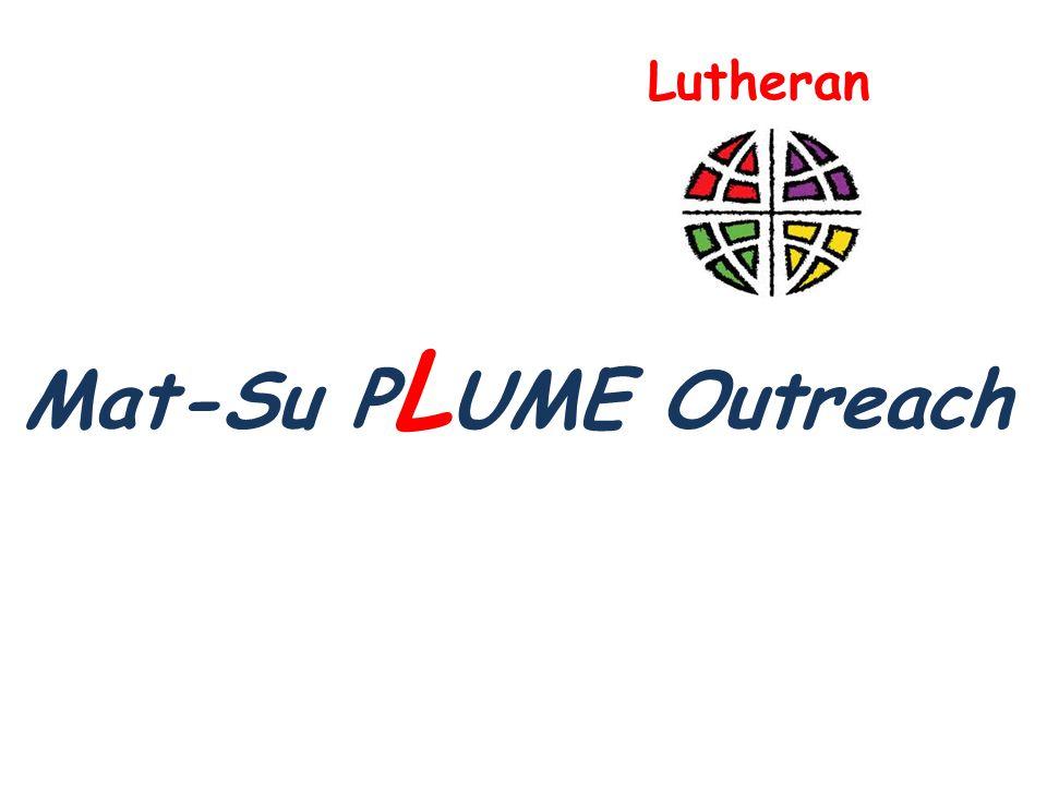 Mat-Su P L UME Outreach Lutheran