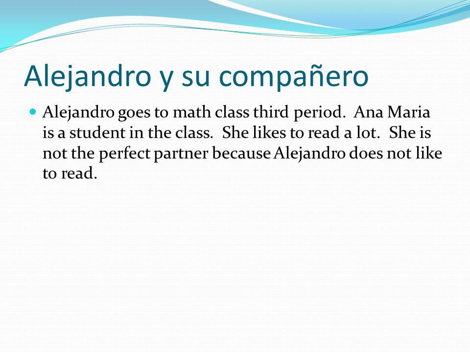 Alejandro y su compañero Alejandro goes to math class third period.