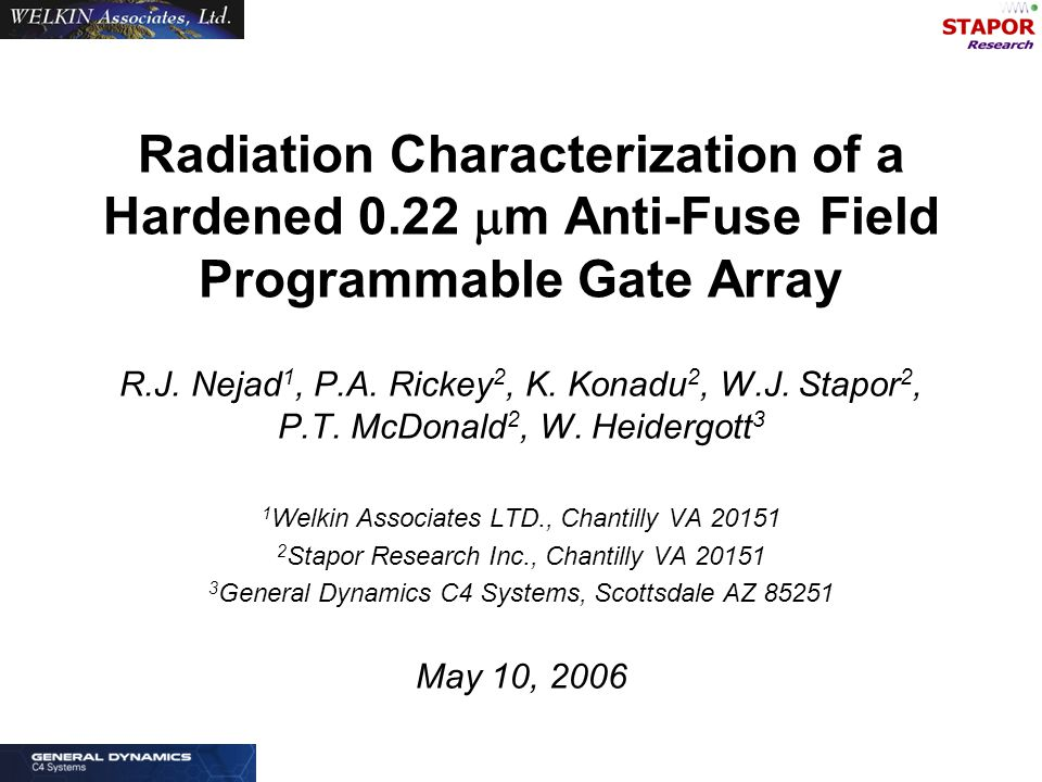 Radiation Characterization of a Hardened 0.22  m Anti-Fuse Field Programmable Gate Array R.J.