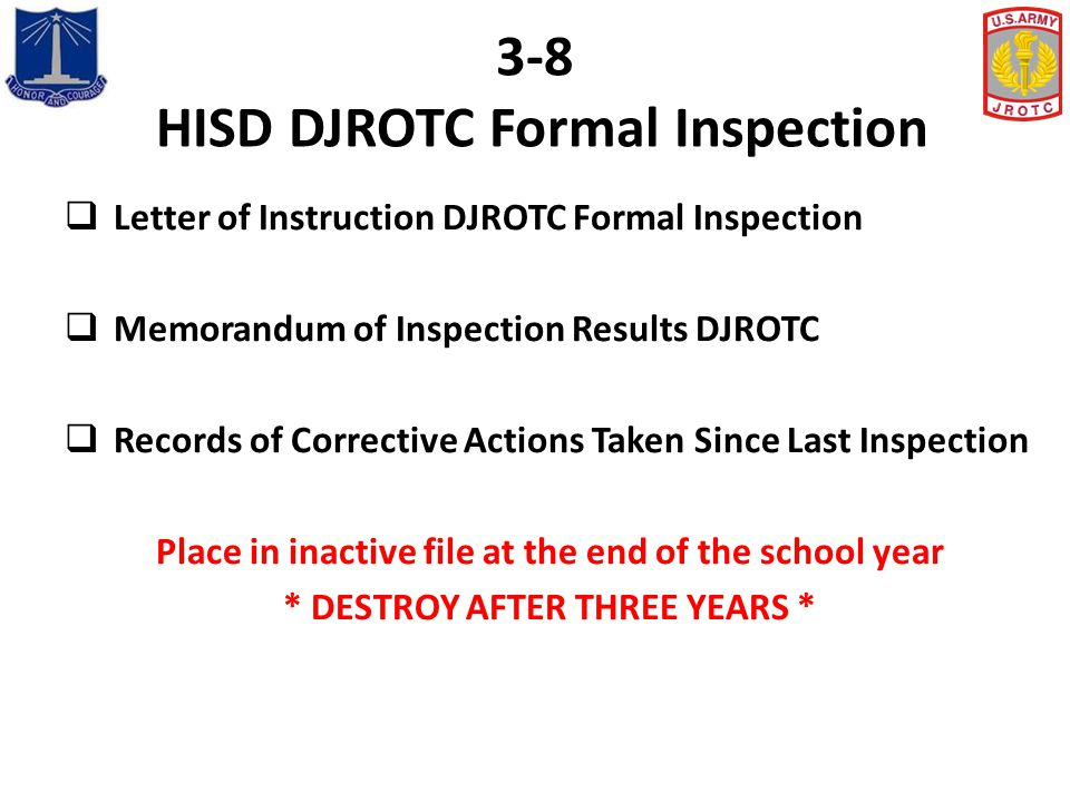 3-8 HISD DJROTC Formal Inspection  Letter of Instruction DJROTC Formal Inspection  Memorandum of Inspection Results DJROTC  Records of Corrective A