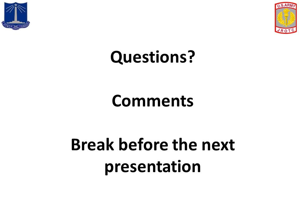 Questions? Comments Break before the next presentation