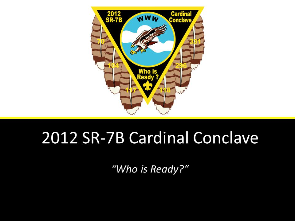 SR-7B Conclave 2012 April 20 – 22, 2012 Cherokee Scout Reservation Yanceyville, NC
