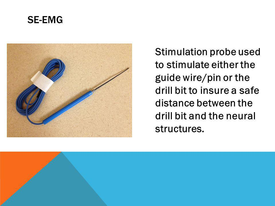 Stimulation probe used to stimulate either the guide wire/pin or the drill bit to insure a safe distance between the drill bit and the neural structur