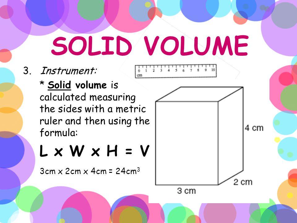 LIQUID VOLUME 3. Instrument: * Liquid Volume is measured using a beaker, graduated cylinder, or a flask