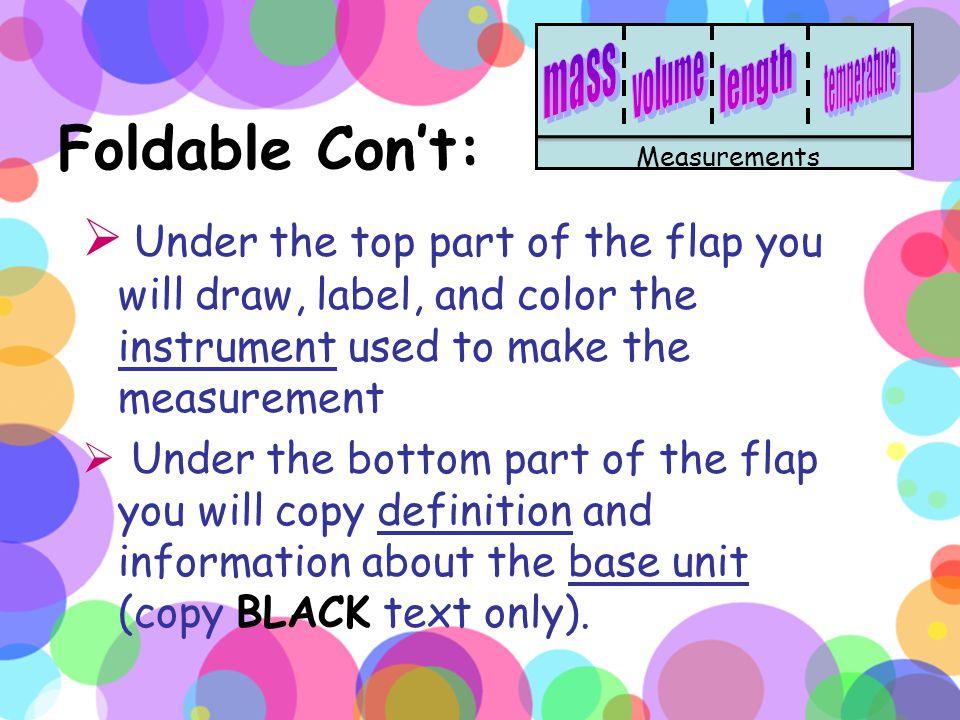 TITLE: Measurements  Cut 3 times so you have 4 flaps.  Label each flap: mass, volume, length, & temperature Measurements