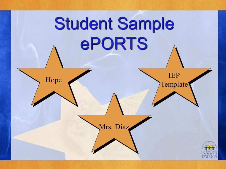 Student Sample ePORTS IEP Template IEP Template Hope Mrs. Diaz