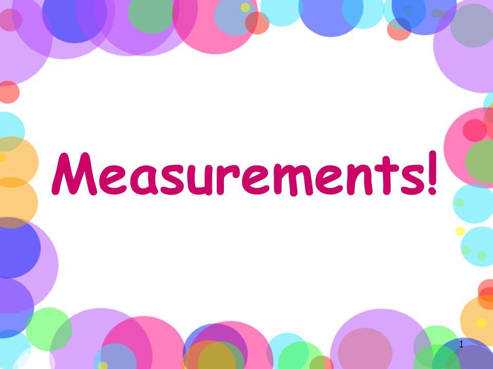 Measurements! 1
