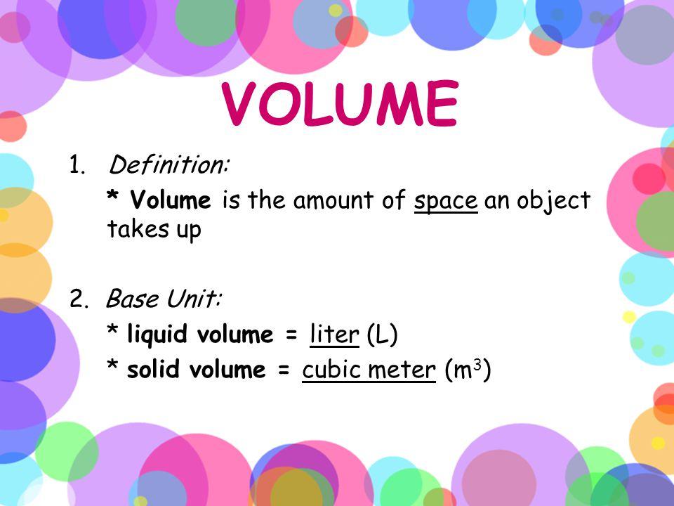 LIQUID VOLUME 3. Instrument: * Liquid Volume - beaker, graduated cylinder, or a flask