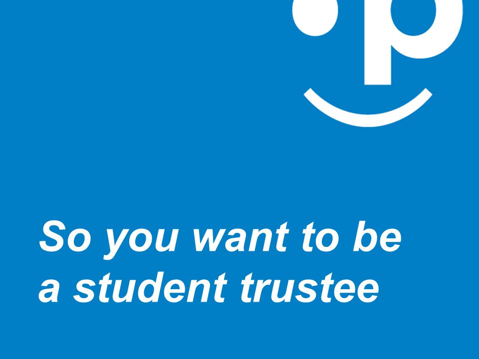 So you want to be a student trustee