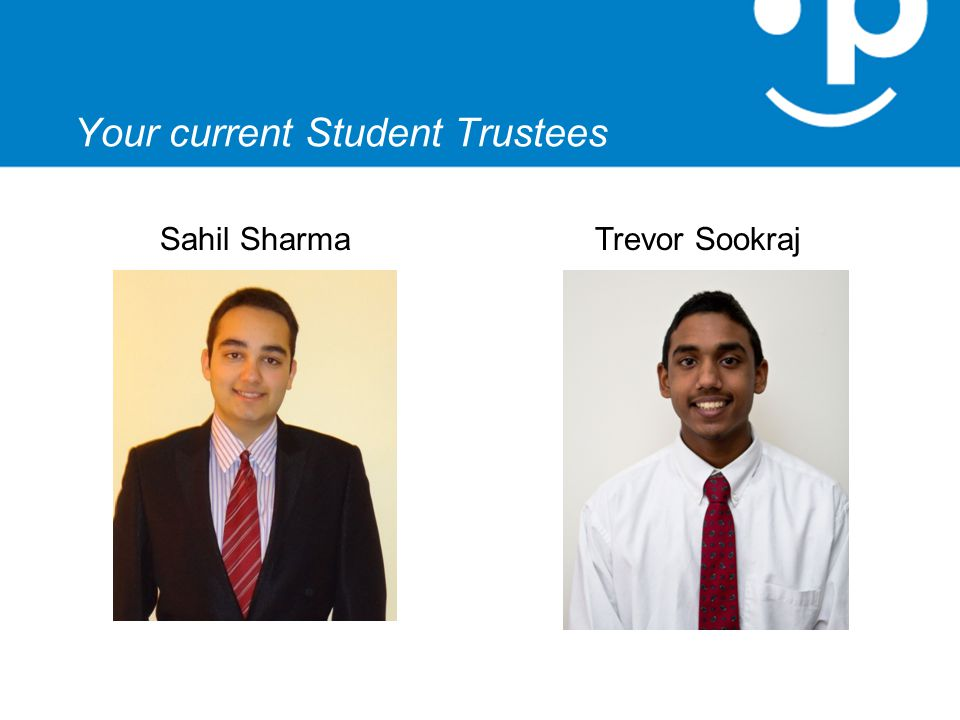 Your current Student Trustees Sahil SharmaTrevor Sookraj
