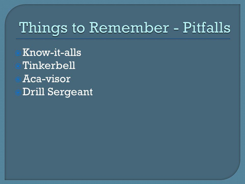  Know-it-alls  Tinkerbell  Aca-visor  Drill Sergeant