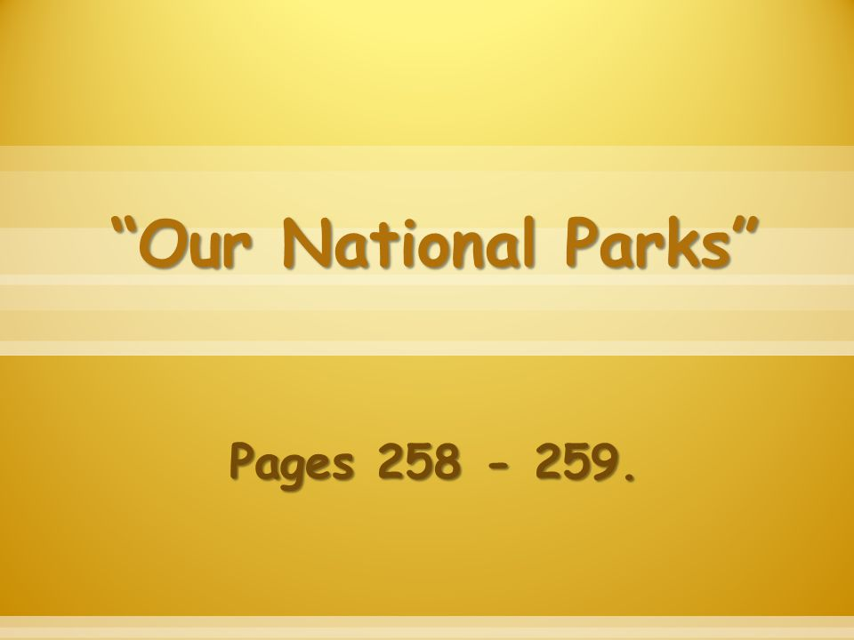 Our National Parks Pages 258 - 259.