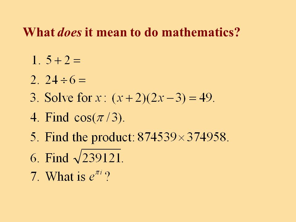 What does it mean to do mathematics