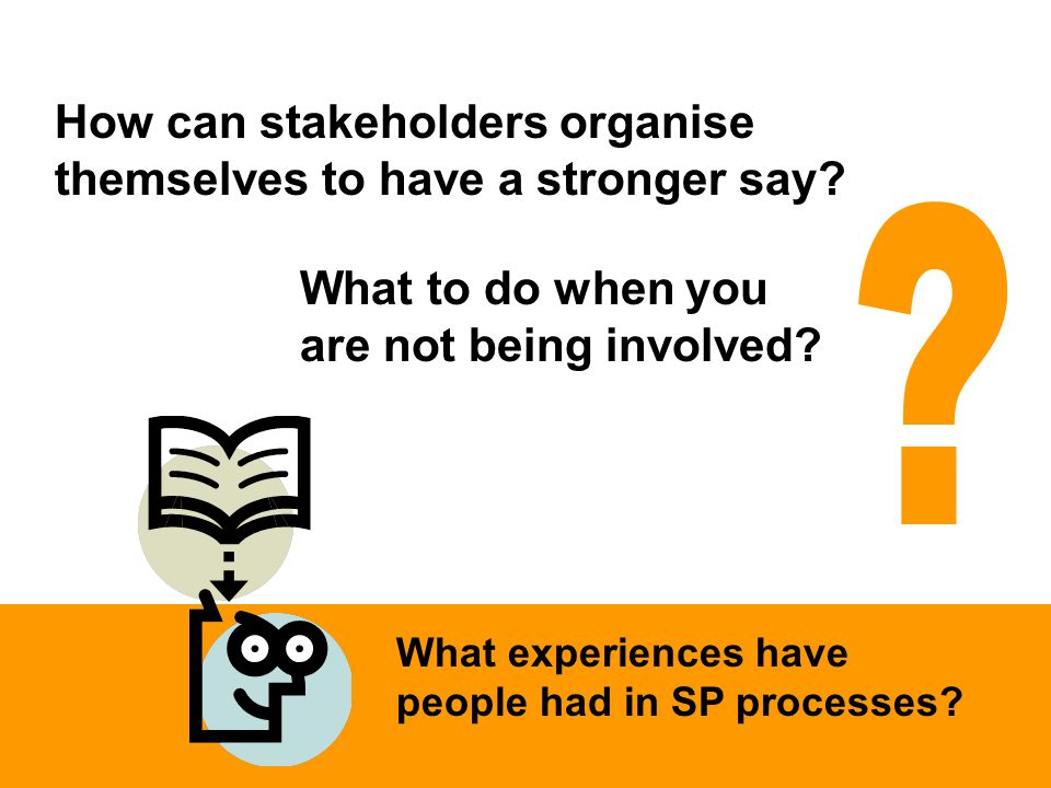 How can stakeholders organise themselves to have a stronger say.