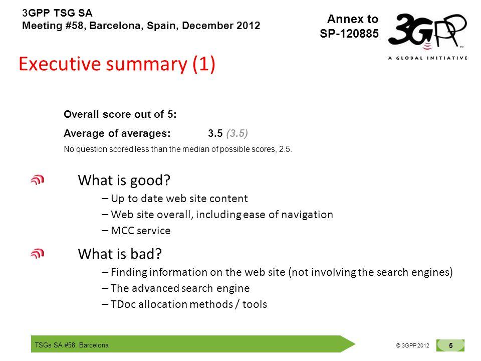 TSGs SA #58, Barcelona 5 © 3GPP 2012 Annex to SP-120885 3GPP TSG SA Meeting #58, Barcelona, Spain, December 2012 Executive summary (1) What is good? –