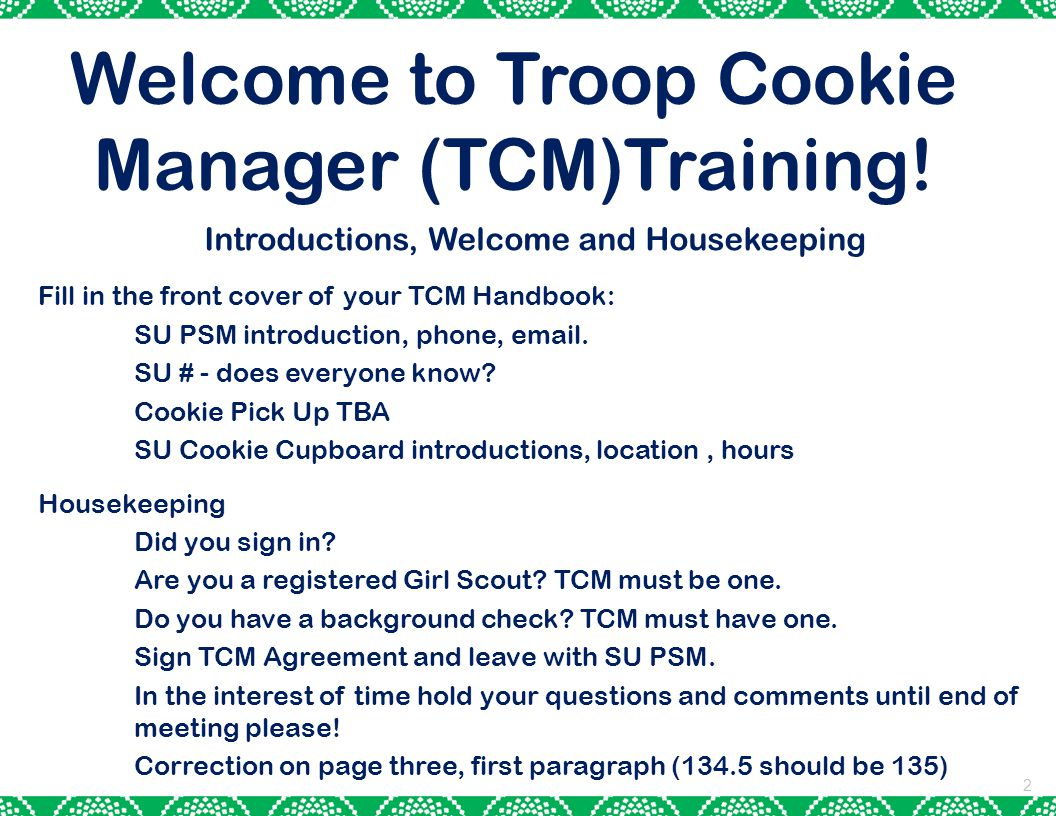 2 Introductions, Welcome and Housekeeping Fill in the front cover of your TCM Handbook: SU PSM introduction, phone, email.