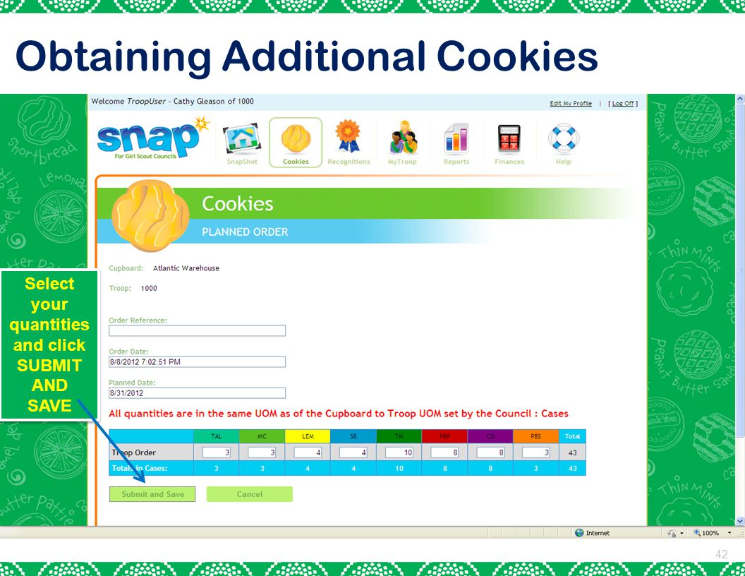 42 Obtaining Additional Cookies Select your quantities and click SUBMIT AND SAVE