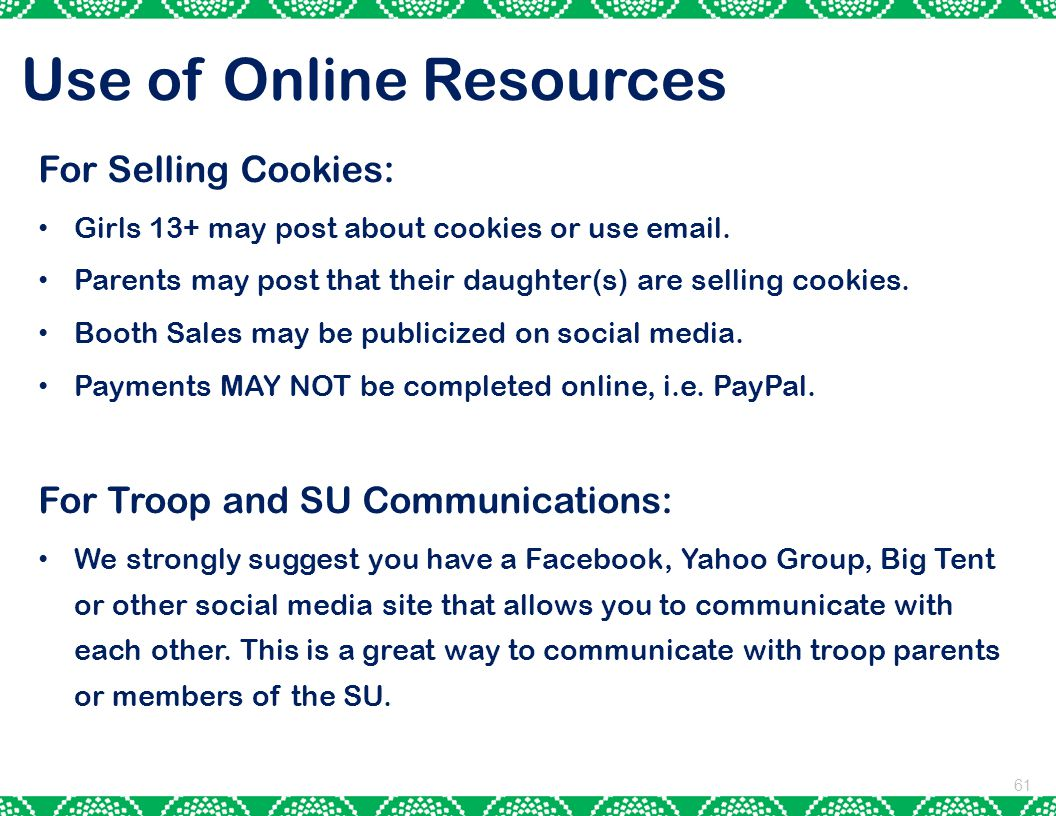 61 Use of Online Resources For Selling Cookies: Girls 13+ may post about cookies or use email.