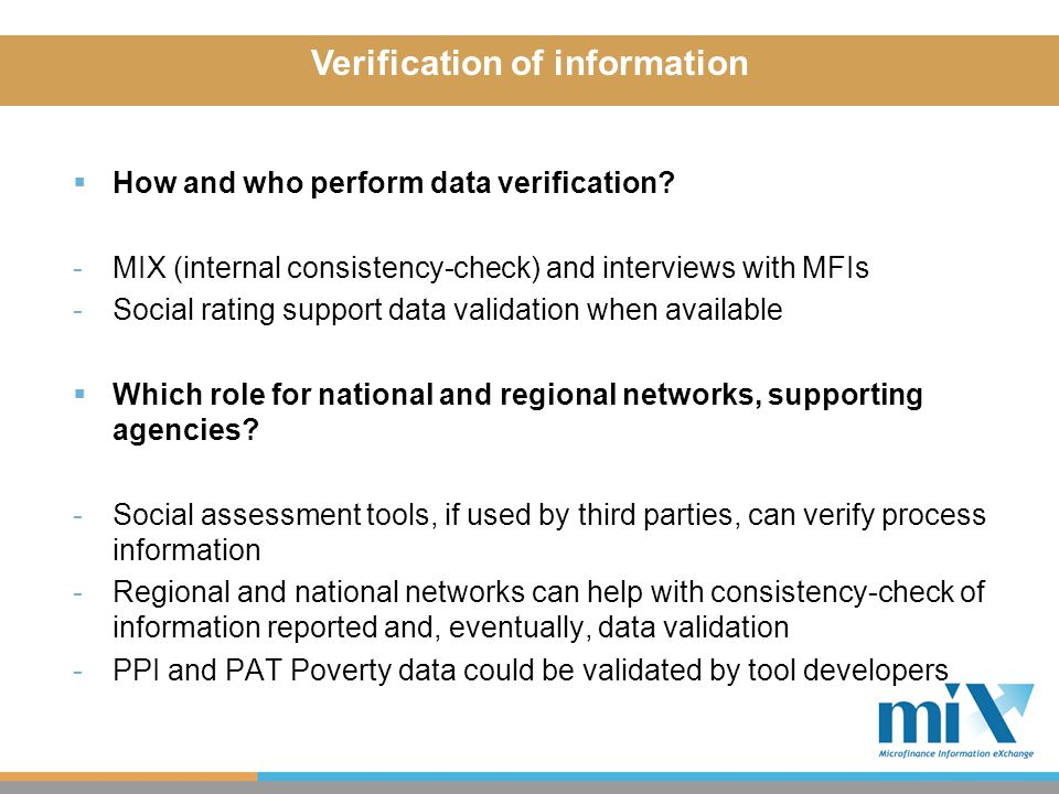  Collection of data from Round 1 -Outreach: 208 MFIs reported -Completeness: 76% MFIs completed at least part 1 of the report -Challenges on reporting: -38% reported # of clients attending non financial services -33% reported poverty data -21% MFIs provided data on job creation -11% MFIs provided data on children at school  Improvements to questionnaire -SPS working group refined questionnaire in March.