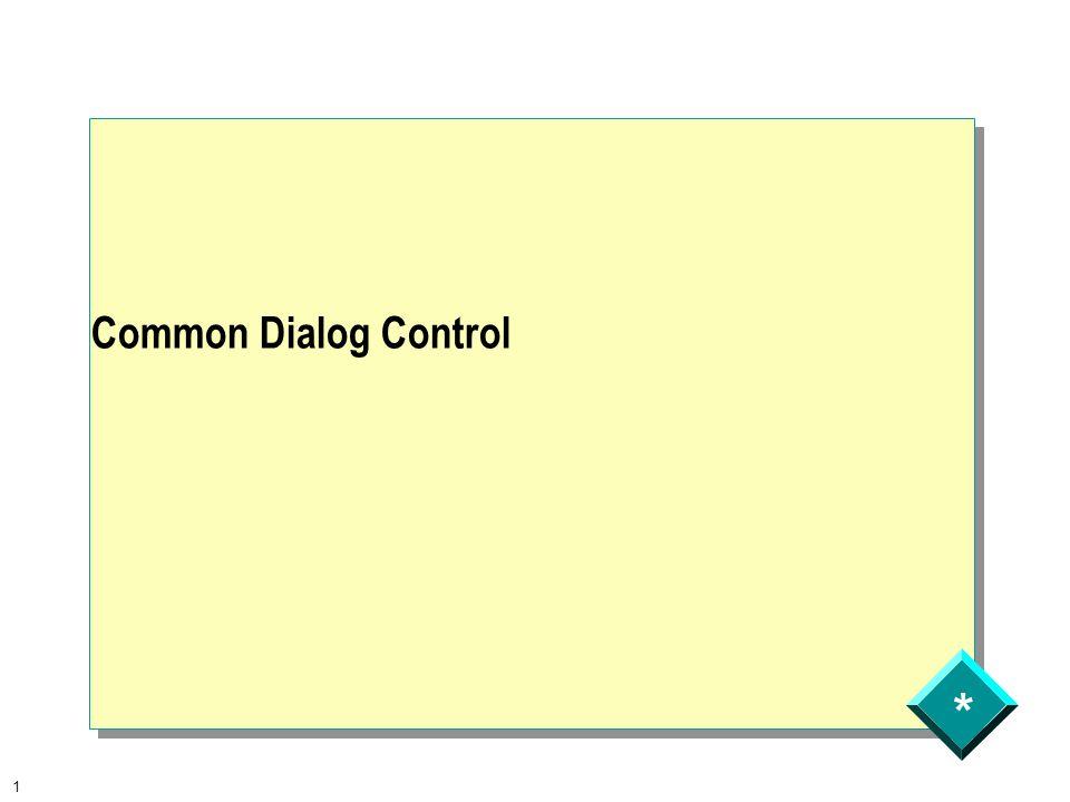 * 1 Common Dialog Control