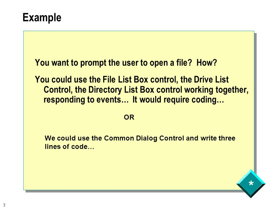 * 3 Example You want to prompt the user to open a file.