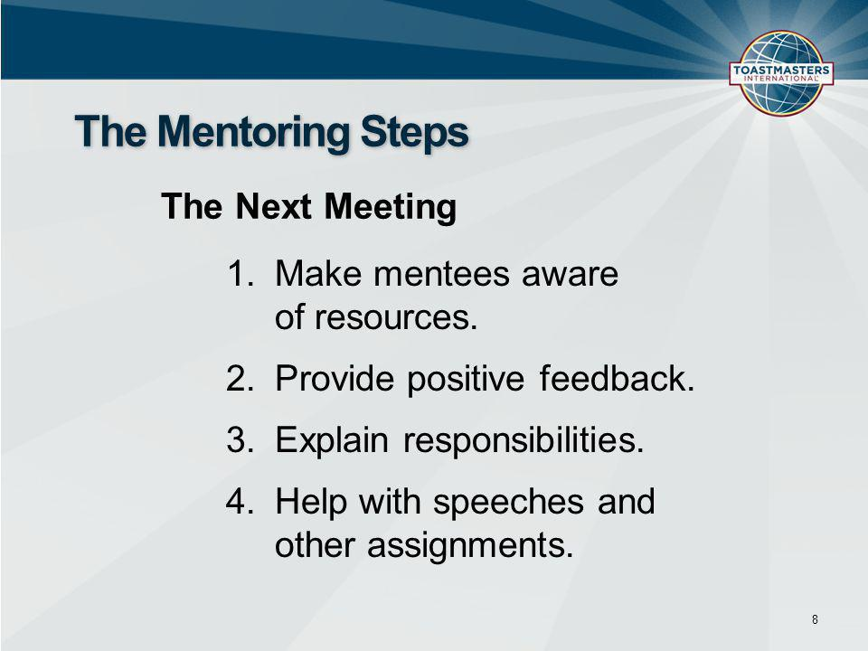 1.Make mentees aware of resources. 2.Provide positive feedback.