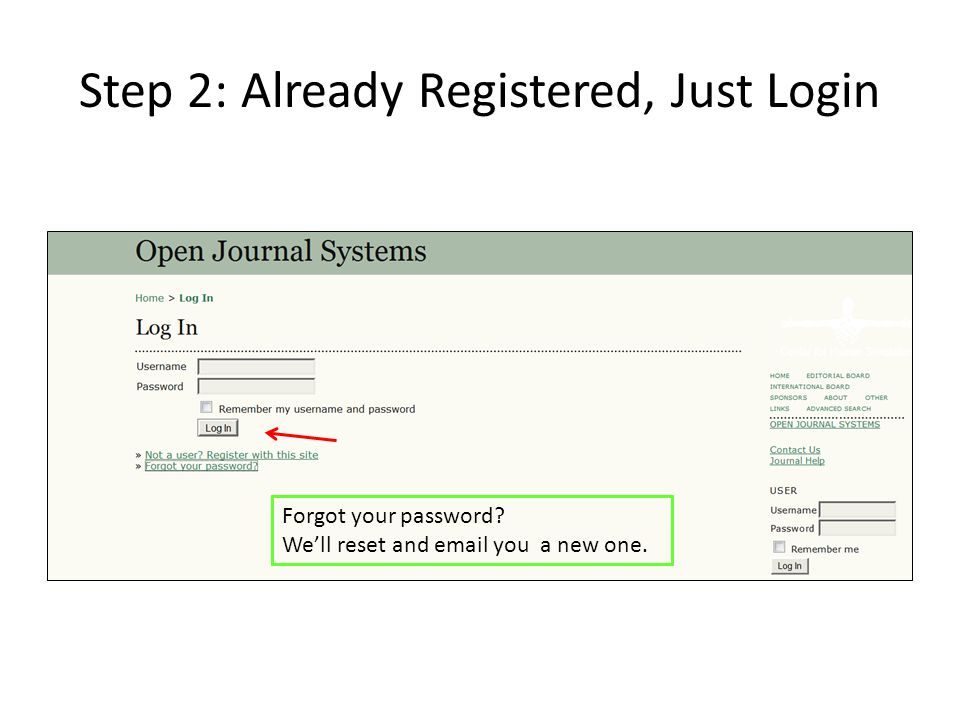 Step 2: Already Registered, Just Login Forgot your password? We'll reset and email you a new one.