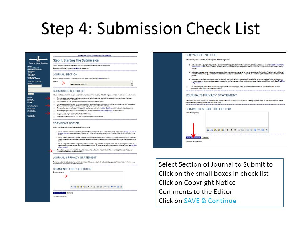 Step 4: Submission Check List Select Section of Journal to Submit to Click on the small boxes in check list Click on Copyright Notice Comments to the Editor Click on SAVE & Continue