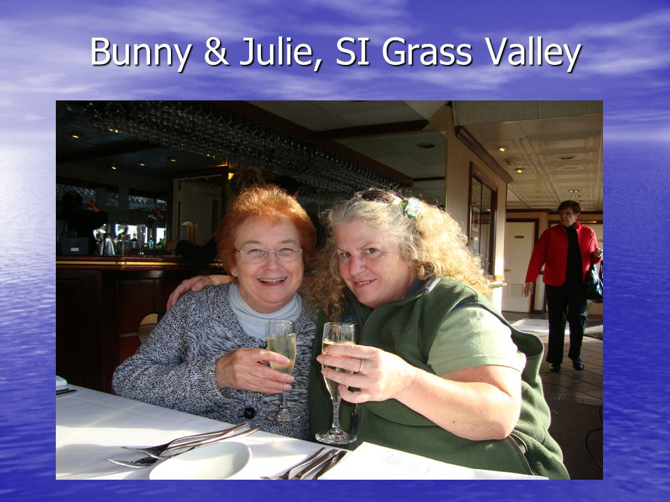 Bunny & Julie, SI Grass Valley Bunny & Julie, SI Grass Valley