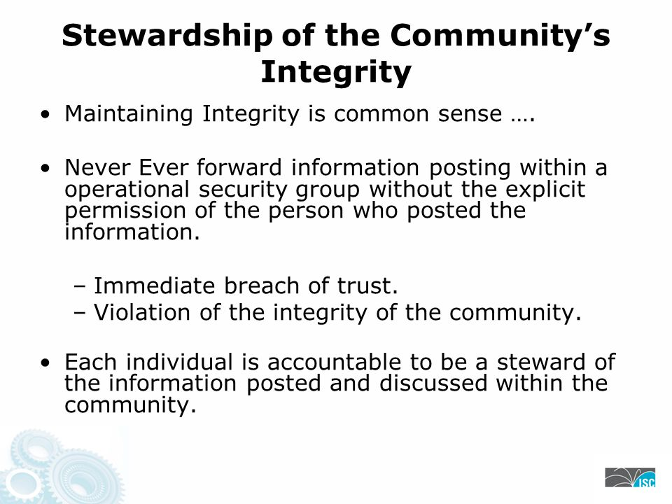 Stewardship of the Community's Integrity Maintaining Integrity is common sense ….