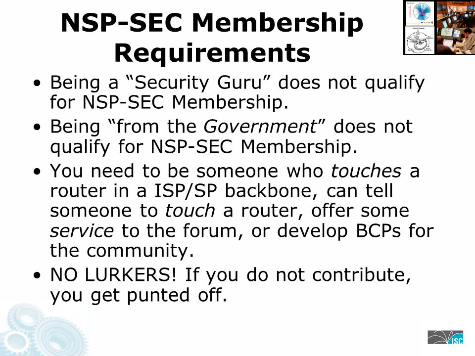 NSP-SEC Membership Requirements Being a Security Guru does not qualify for NSP-SEC Membership.