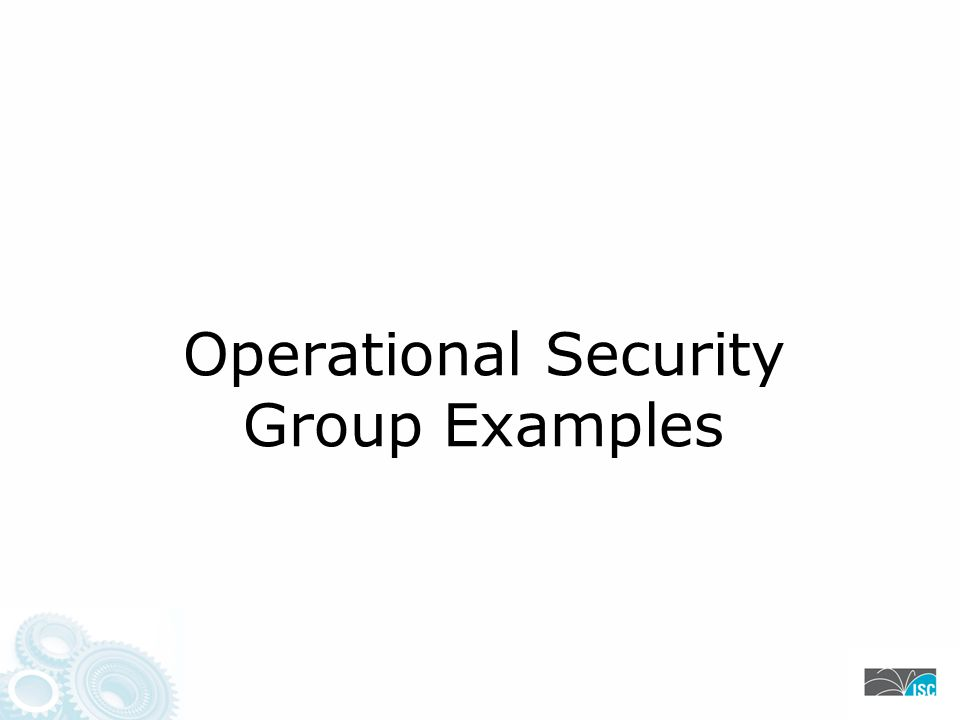 Operational Security Group Examples