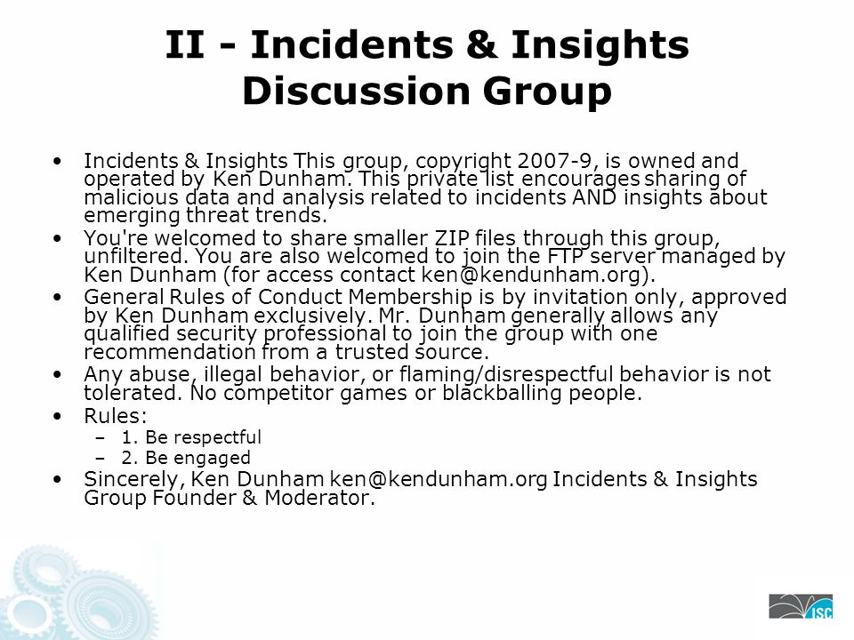 II - Incidents & Insights Discussion Group Incidents & Insights This group, copyright 2007-9, is owned and operated by Ken Dunham.