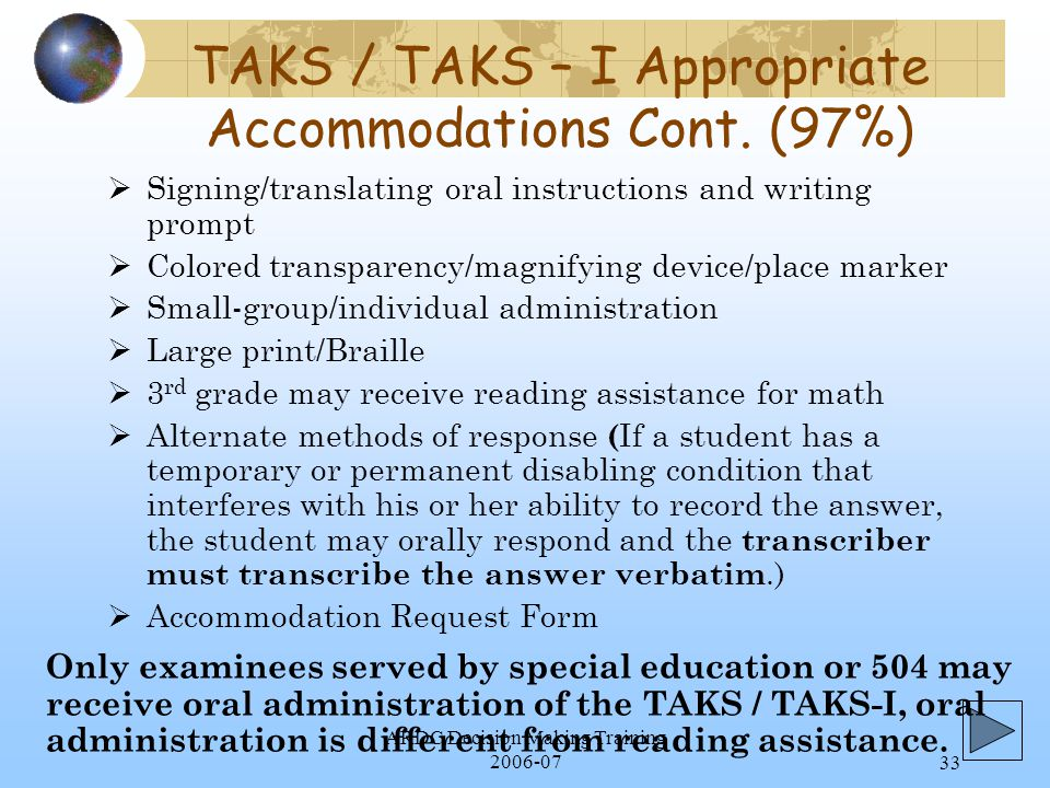 ARDC Decision Making Training 2006-0733 TAKS / TAKS – I Appropriate Accommodations Cont.