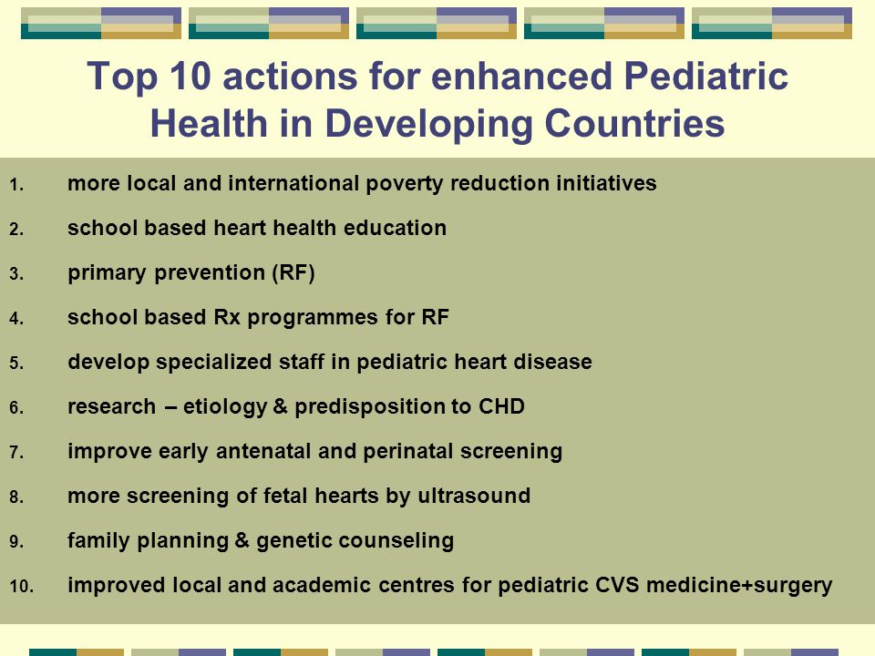 Top 10 actions for enhanced Pediatric Health in Developing Countries 1.