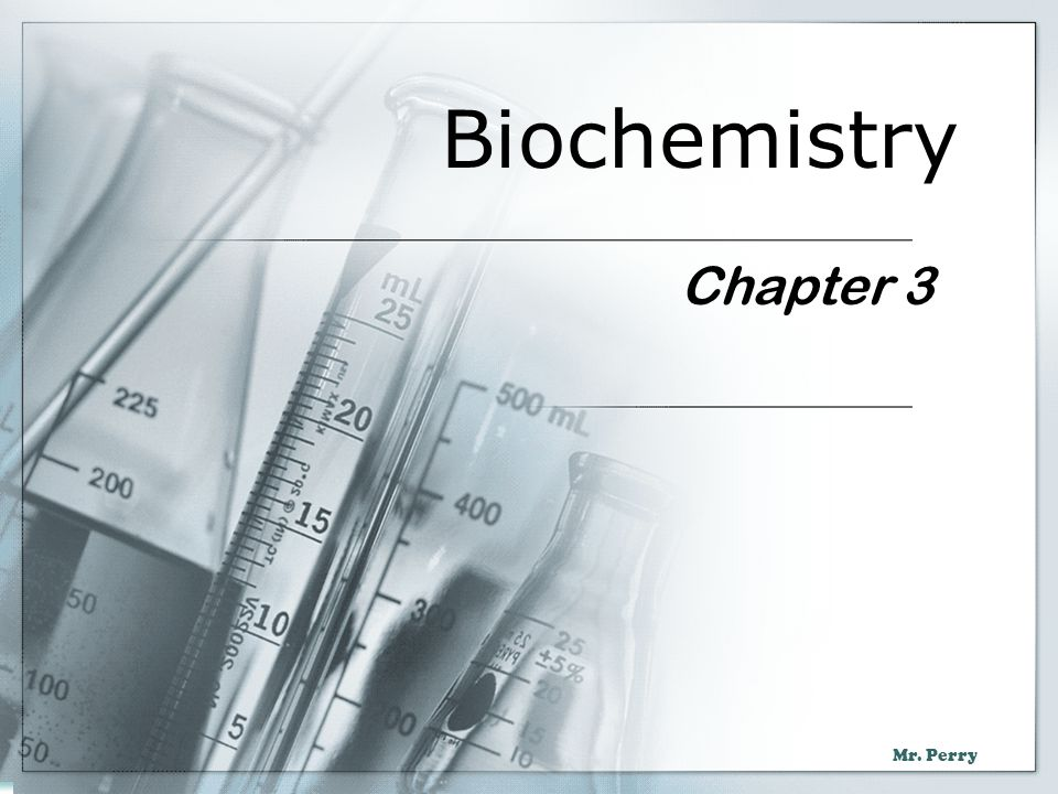 Mr. Perry Biochemistry Chapter 3