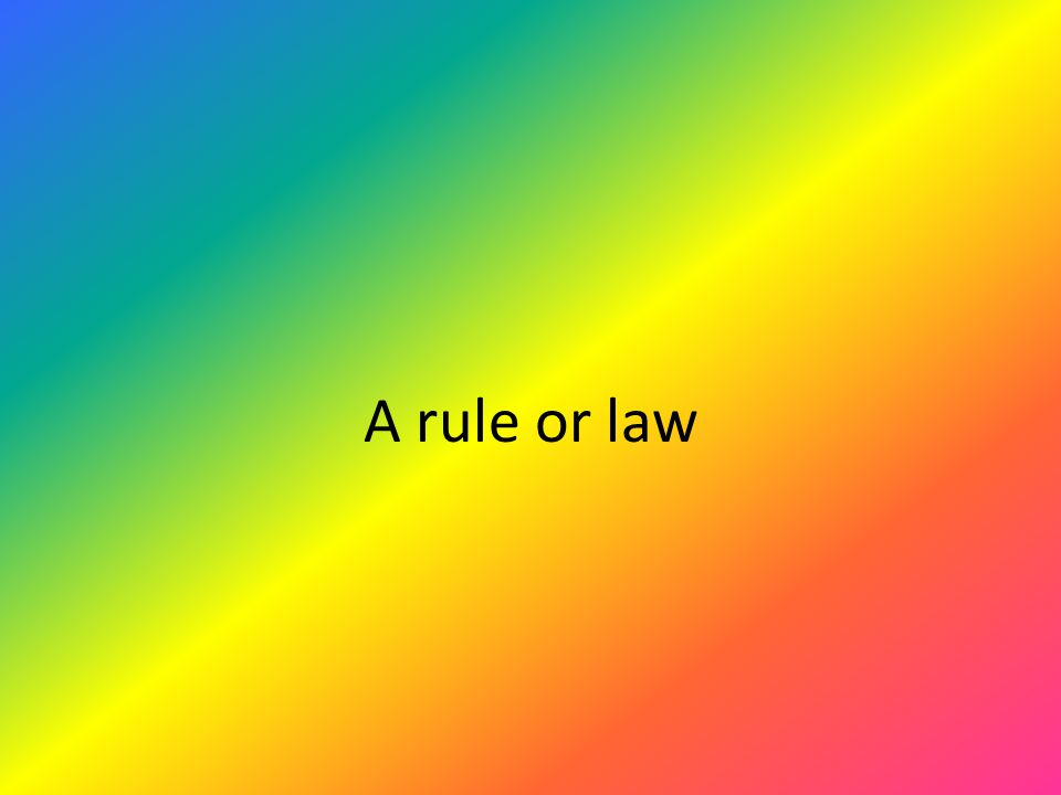 A rule or law