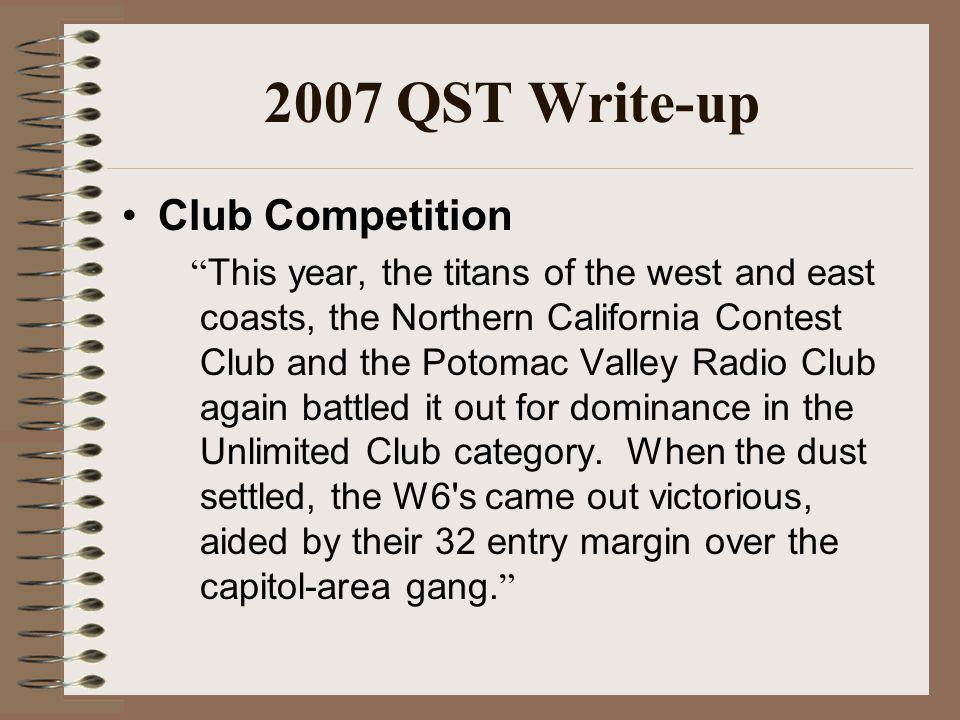 2007 QST Write-up Club Competition This year, the titans of the west and east coasts, the Northern California Contest Club and the Potomac Valley Radio Club again battled it out for dominance in the Unlimited Club category.