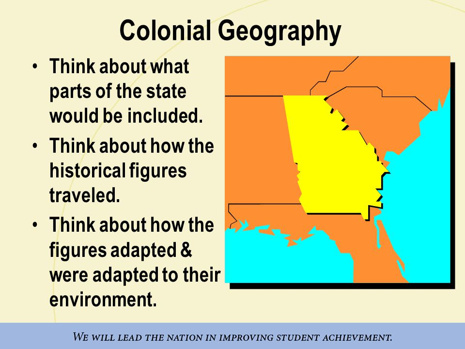 Colonial Geography Think about what parts of the state would be included.