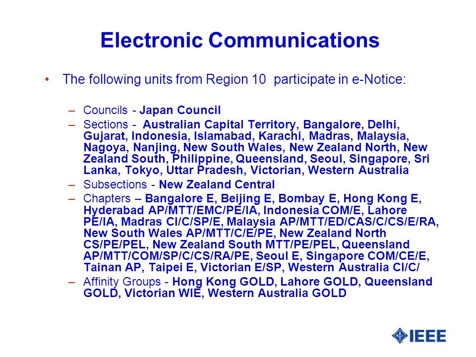 Electronic Communications The following units from Region 10 participate in e-Notice: –Councils - Japan Council –Sections - Australian Capital Territo