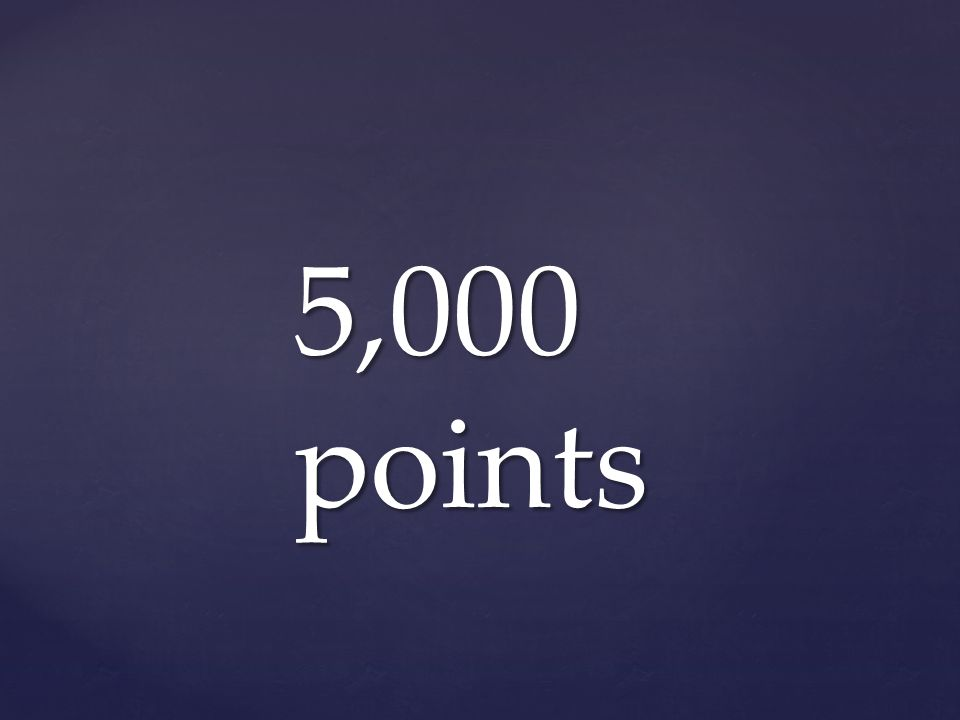 5,000 points