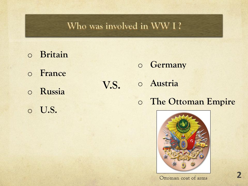o Britain o France o Russia o U.S. o Germany o Austria o The Ottoman Empire V.S.