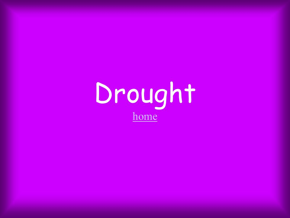Drought home home