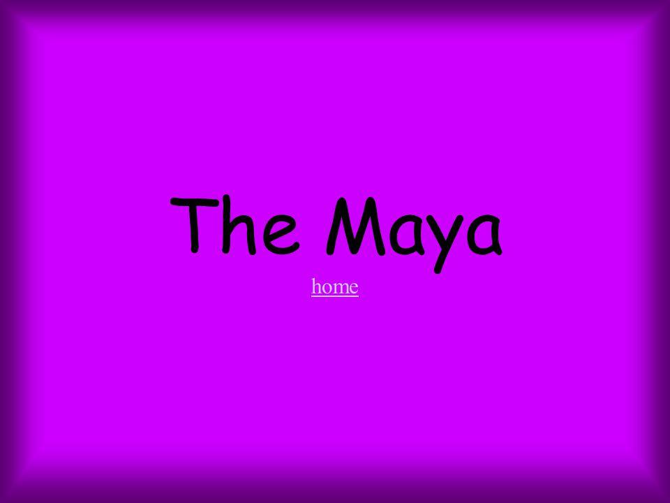 The Maya home home