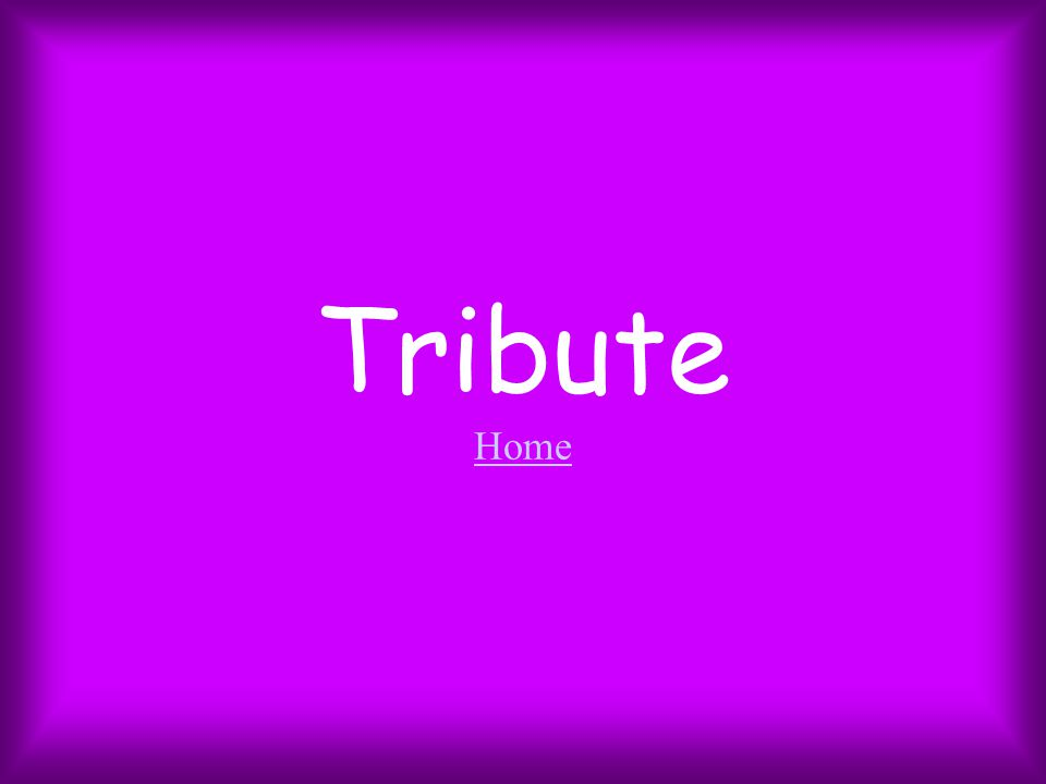 Tribute Home Home